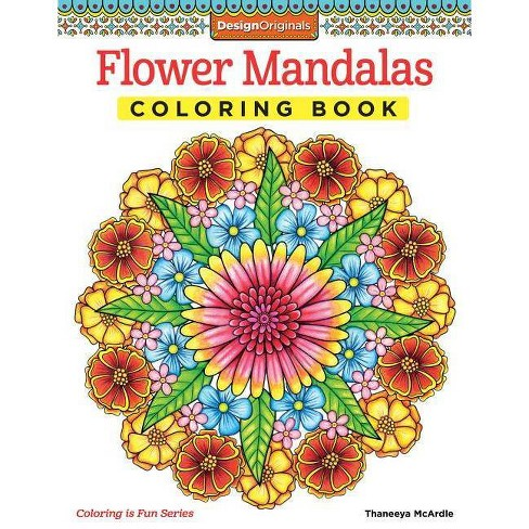 Flower Mandalas Coloring Book - (Coloring Is Fun) by Thaneeya McArdle  (Paperback)