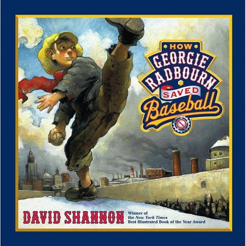 How Georgie Radbourn Saved Baseball - by  David Shannon (Hardcover) - image 1 of 1