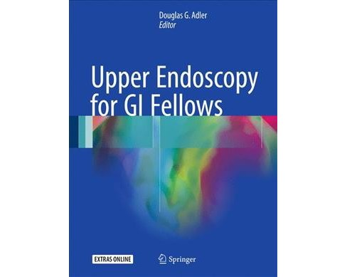 Upper Endoscopy for Gi Fellows (Hardcover) - image 1 of 1