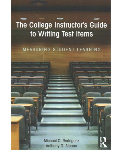 College Instructor's Guide to Writing Test Items : Measuring Student Learning (Paperback) (Michael C. - image 1 of 1