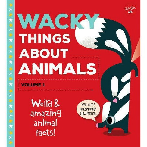 Wacky Things about Animals--Volume 1 - by  Tricia Martineau Wagner (Hardcover) - image 1 of 1