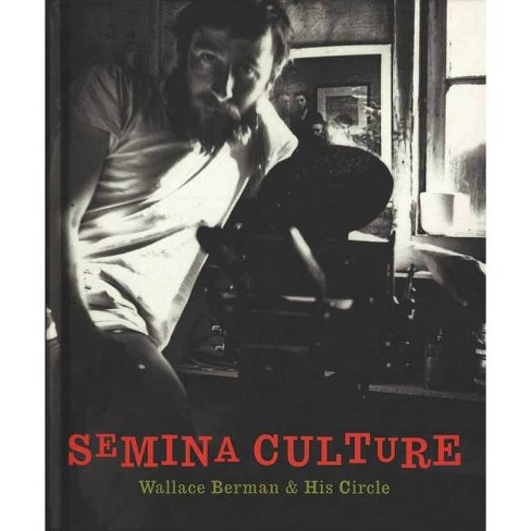 Semina Culture: Wallace Berman & His Circle - by  Michael Duncan & Kristine McKenna (Hardcover) - image 1 of 1