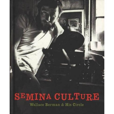 Semina Culture: Wallace Berman & His Circle - (Hardcover) - image 1 of 1