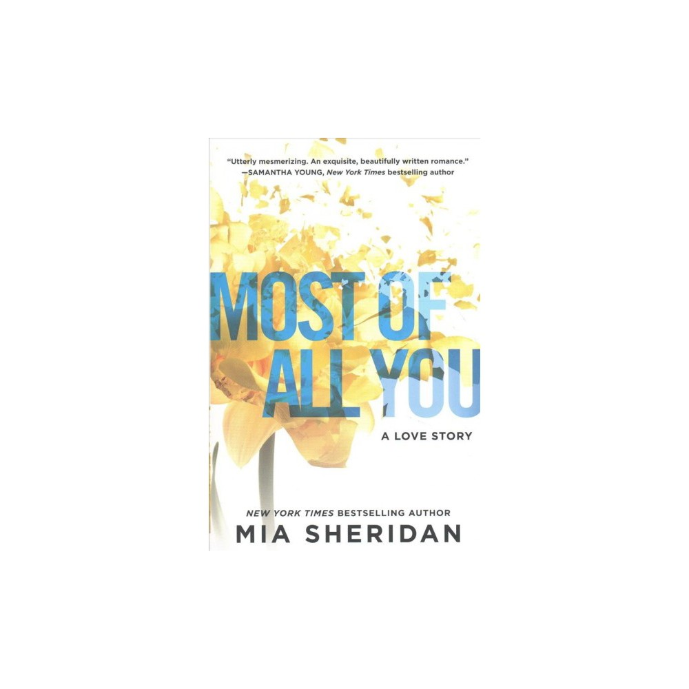 Most of All You : A Love Story - by Mia Sheridan (Paperback)