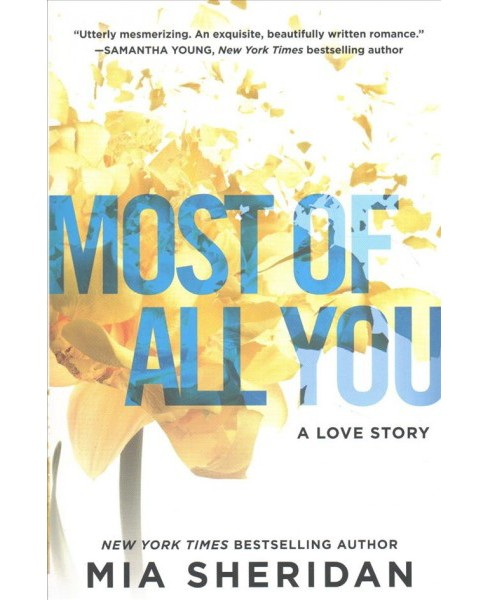 Most of All You : A Love Story -  by Mia Sheridan (Paperback) - image 1 of 1