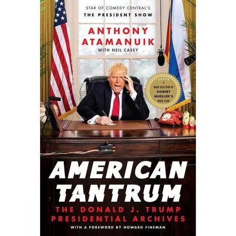 American Tantrum - by  Anthony Atamanuik & Neil Casey (Hardcover) - image 1 of 1