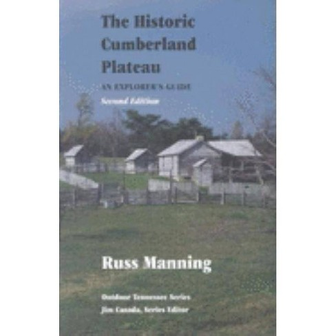 Historic Cumberland Plateau 2e - (Outdoor Tennessee Series) 2 Edition by  Russ Manning (Paperback) - image 1 of 1