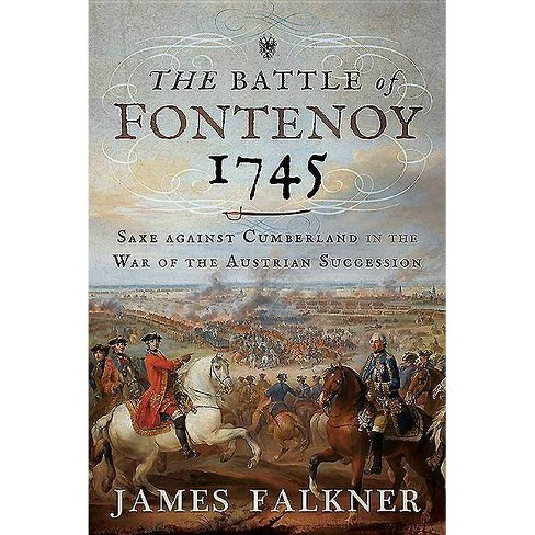 The Battle of Fontenoy 1745 - by  James Falkner (Hardcover) - image 1 of 1