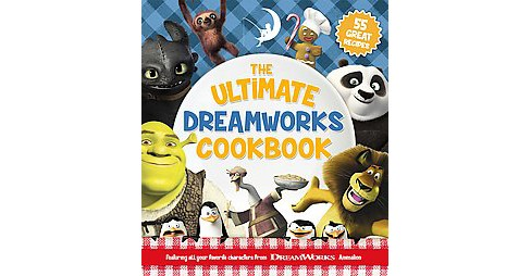 Ultimate Dreamworks Cookbook : 38 Great Recipes (Paperback) (Cynthia Littlefield & Judy Katschke) - image 1 of 1