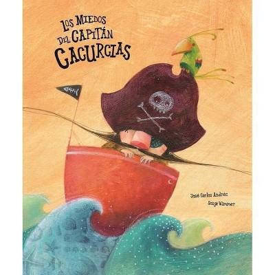 Los Miedos del Capitán Cacurcias - (Somos8) by  José Carlos Andrés (Hardcover)