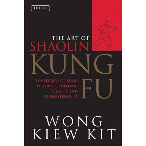The Art of Shaolin Kung Fu - (Tuttle Martial Arts) by  Wong Kiew Kit (Paperback) - image 1 of 1