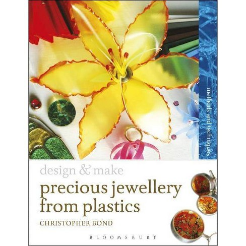 Precious Jewellery from Plastics - (Design and Make) by  Chris Bond (Paperback) - image 1 of 1