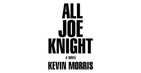 All Joe Knight (Hardcover) (Kevin Morris) - image 1 of 1