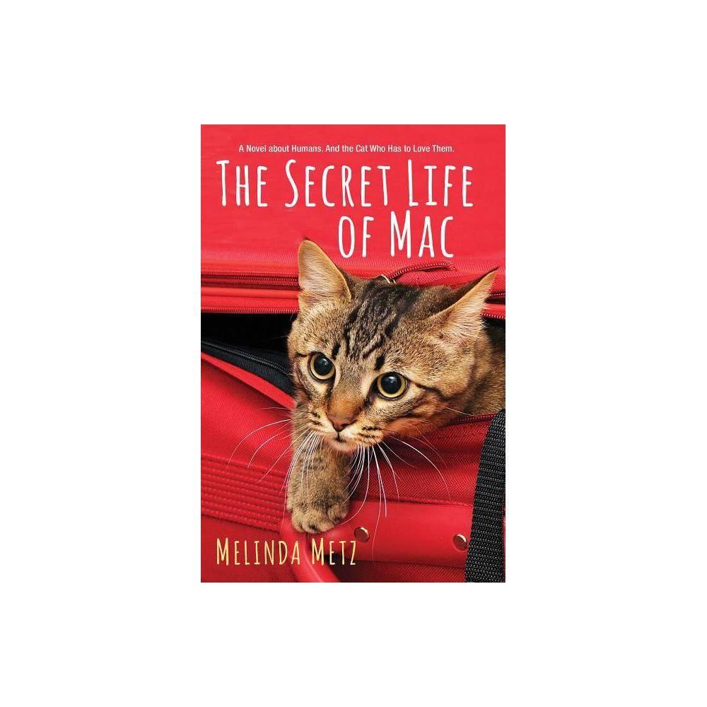 Secret Life Of Mac By Melinda Metz Paperback