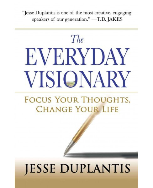 Everyday Visionary : Focus Your Thoughts, Change Your Life (Paperback) (Jesse Duplantis) - image 1 of 1