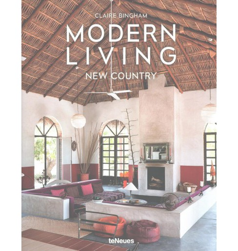 Modern Living New Country (Bilingual) (Hardcover) (Claire Bingham) - image 1 of 1