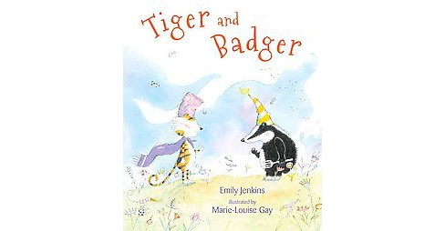 Tiger and Badger (School And Library) (Emily Jenkins) - image 1 of 1