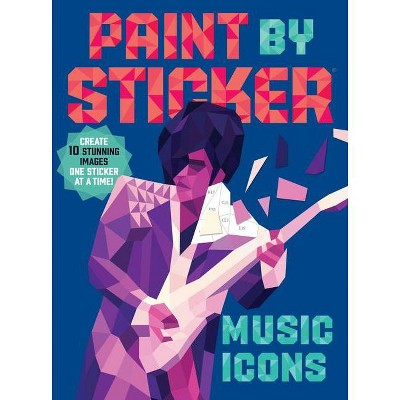 Paint by Sticker : Music Icons: Re-create 12 Iconic Photographs One Sticker at a Time! (Paperback)(Workman Publishing)