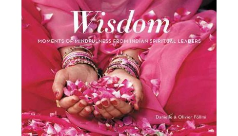Wisdom : Moments of Mindfulness from Indian Spiritual Leaders (Hardcover) (Danielle Fu00f6llmi) - image 1 of 1