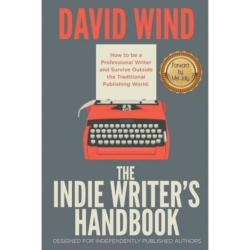 The Indie Writer's Handbook - by  David Wind (Paperback) - image 1 of 1