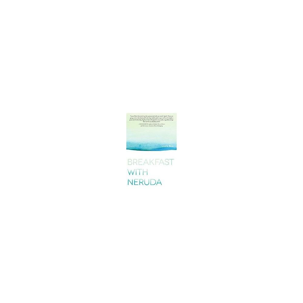 Breakfast With Neruda (Hardcover) (Laura Moe)