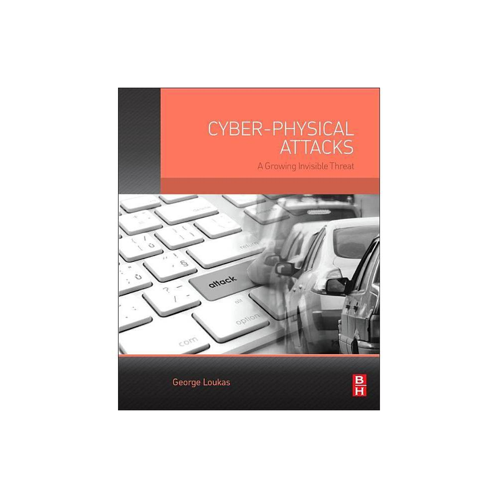Cyber Physical Attacks By George Loukas Paperback