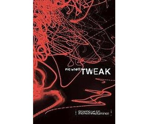 Tweak (Hardcover) by Nic Sheff - image 1 of 1