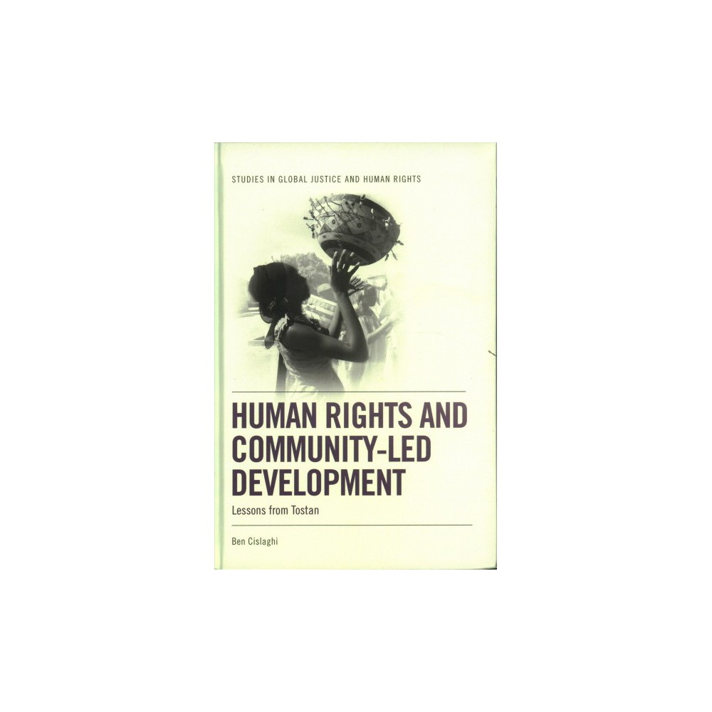 Human Rights and Community-led Development : Lessons from Tostan (Hardcover) (Ben Cislaghi)
