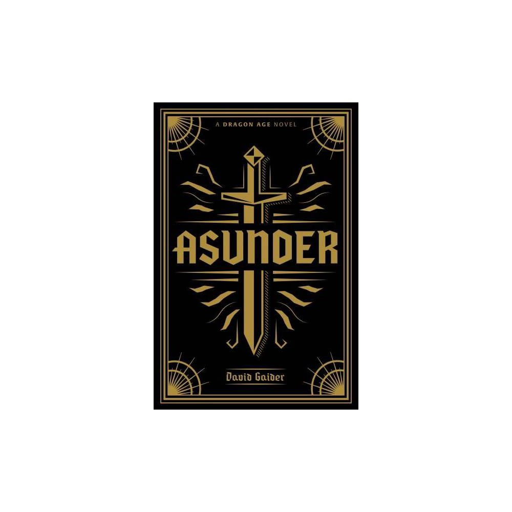 Asunder - Deluxe (Dragon Age) by David Gaider (Hardcover)