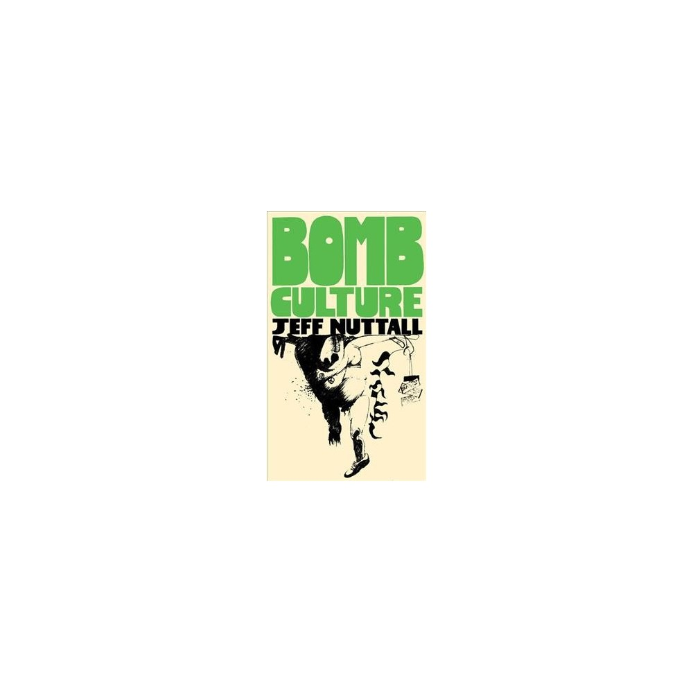 Bomb Culture - by Jeff Nuttall (Paperback)