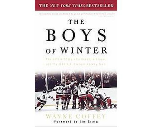 Boys Of Winter : The Untold Story Of A Coach, A Dream, And The 1980 U.S. Olympic Hockey Team (Reprint) - image 1 of 1