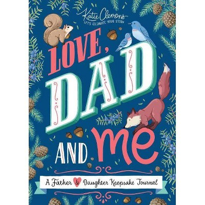 Love, Dad and Me - by  Katie Clemons (Paperback)