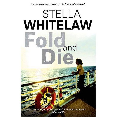 Fold and Die - (Jordan Lacey Mysteries) by  Stella Whitelaw (Hardcover) - image 1 of 1