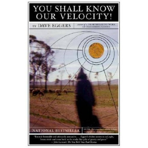 You Shall Know Our Velocity - by  Dave Eggers (Paperback) - image 1 of 1