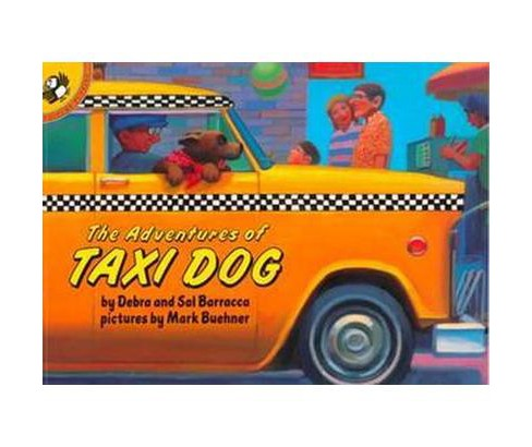 Adventures of Taxi Dog (Reprint) (Paperback) (Debra Barracca & Sal Barracca) - image 1 of 1