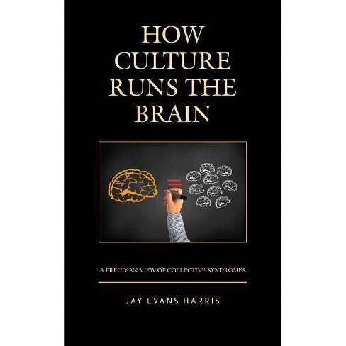 How Culture Runs the Brain - (Dialog-On-Freud) by  Jay Evans Harris (Paperback) - image 1 of 1