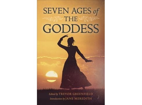 Seven Ages of the Goddess -  (Paperback) - image 1 of 1