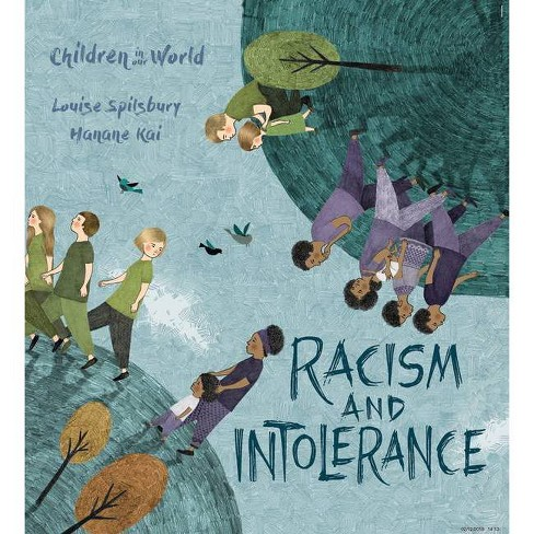 Racism and Intolerance - (Children in Our World) by  Louise A Spilsbury (Hardcover) - image 1 of 1