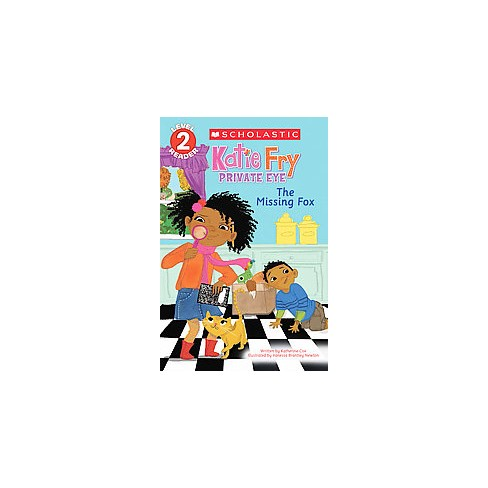 Katie Fry, Private Eye: The Missing Fox - (Scholastic Reader, Level 2) by  Katherine Cox (Paperback) - image 1 of 1