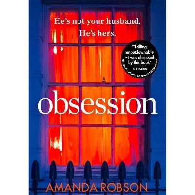 Obsession - by  Amanda Robson (Paperback)