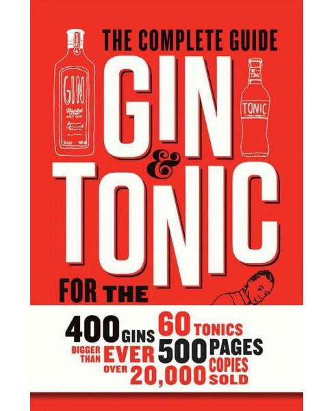 Gin & Tonic : The Complete Guide for the Perfect Mix (Hardcover) (Fru00e9du00e9ric Du Bois & Isabel - image 1 of 1