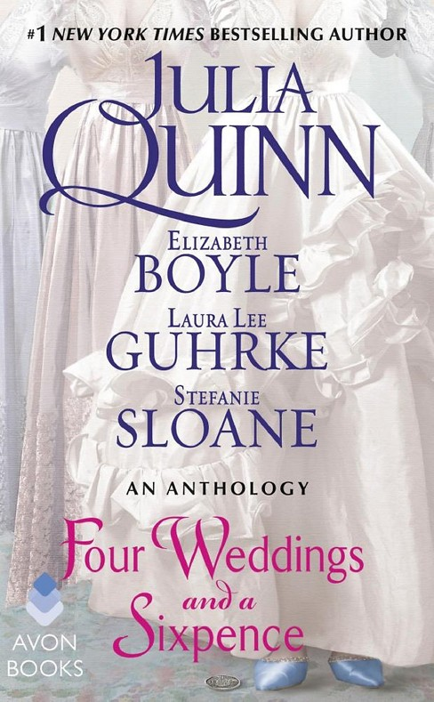 Four Weddings and a Sixpence (Reissue) (Hardcover) (Julia Quinn & Elizabeth Boyle & Laura Lee Guhrke & - image 1 of 1