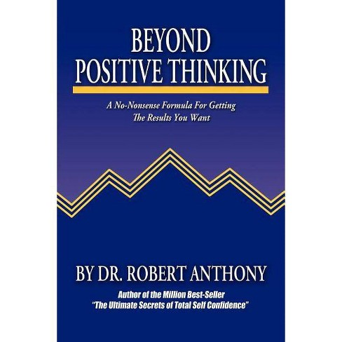 Beyond Positive Thinking - by  Robert Anthony (Paperback) - image 1 of 1