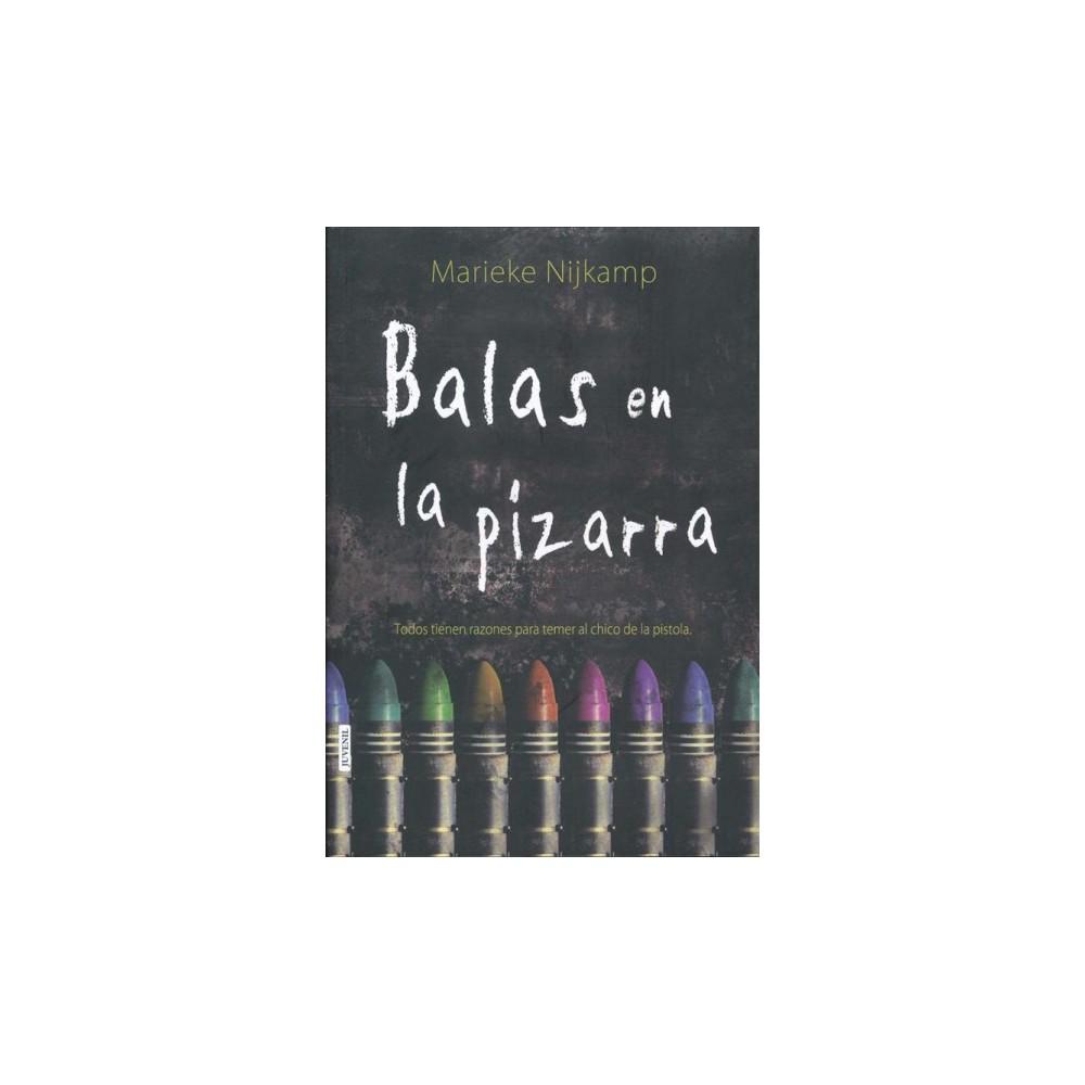 Balas en la pizarra / This Is Where it Ends (Reprint) (Paperback) (Marieke Nijkamp)