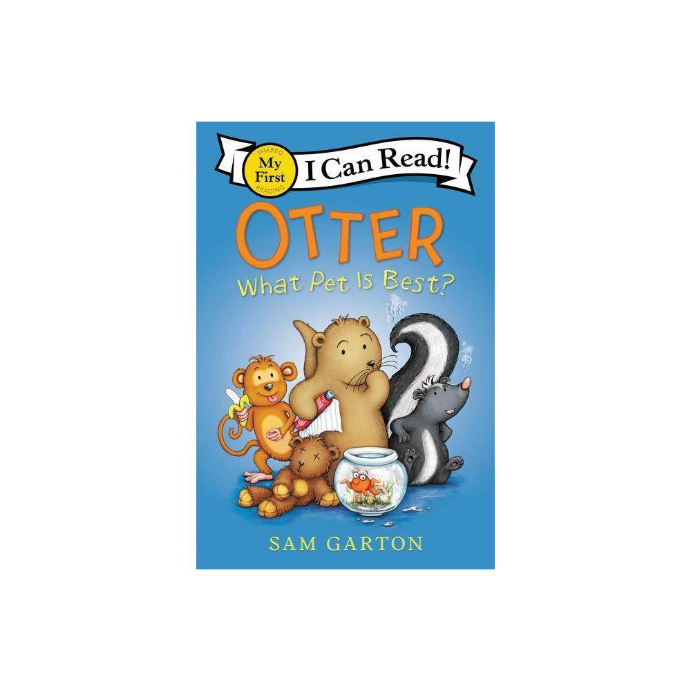 Otter What Pet Is Best My First I Can Read By Sam Garton Paperback