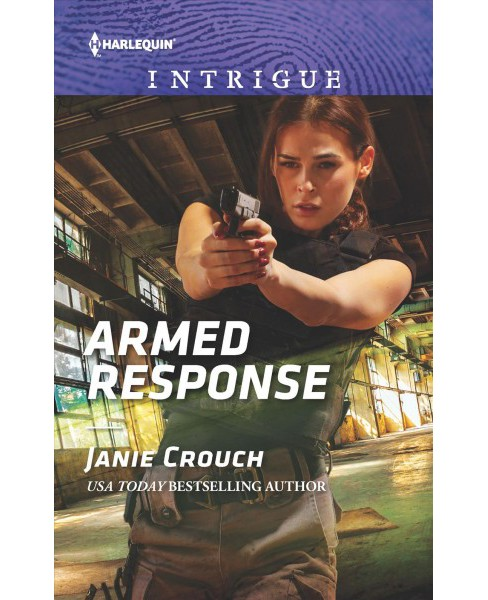 Armed Response -  (Harlequin Intrigue Series) by Janie Crouch (Paperback) - image 1 of 1