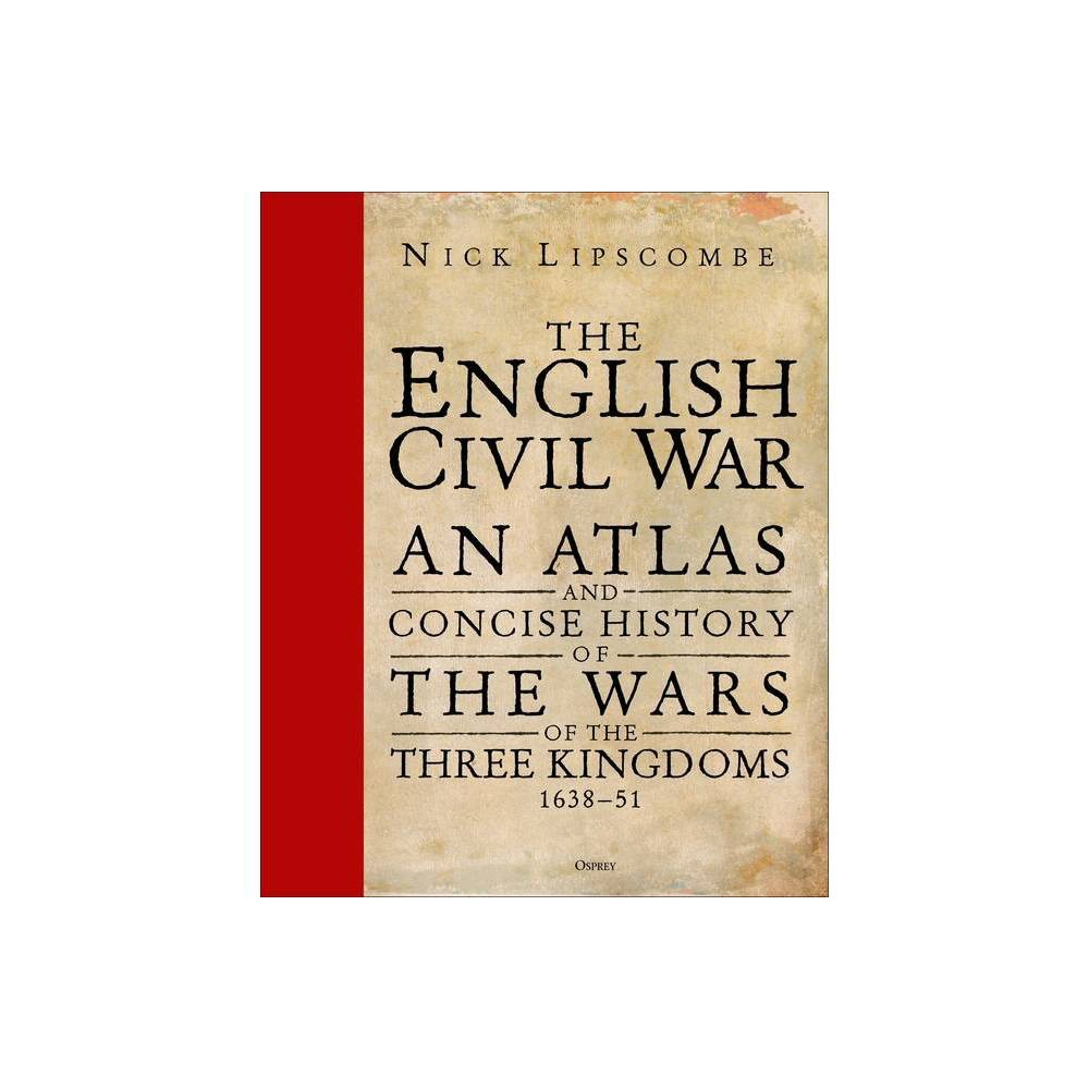 The English Civil War By Nick Lipscombe Hardcover