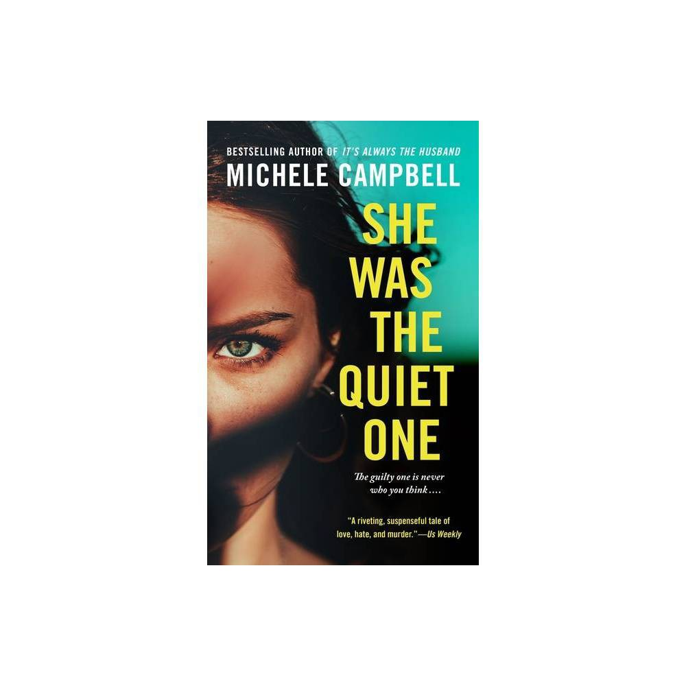 She Was The Quiet One By Michele Campbell Paperback