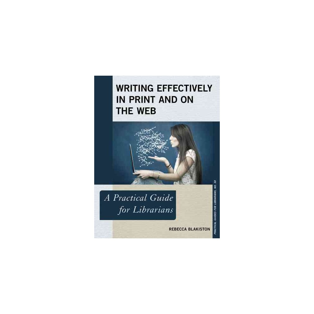 Writing Effectively in Print and on the Web : A Practical Guides for Librarians (Paperback) (Rebecca