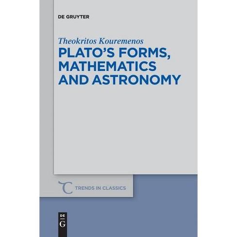 Plato's forms, mathematics and astronomy - by  Theokritos Kouremenos (Paperback) - image 1 of 1